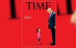 """美《时代》周刊推震撼封面 """"让""""特朗普与移民儿童面对面"""